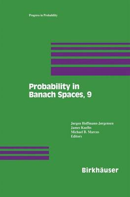 Probability in Banach Spaces, 9 - Progress in Probability 35 (Paperback)