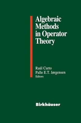 Algebraic Methods in Operator Theory (Paperback)