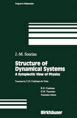 Structure of Dynamical Systems: A Symplectic View of Physics - Progress in Mathematics 149 (Paperback)