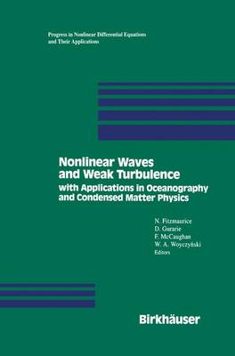 Nonlinear Waves and Weak Turbulence: with Applications in Oceanography and Condensed Matter Physics - Progress in Nonlinear Differential Equations and Their Applications 11 (Paperback)