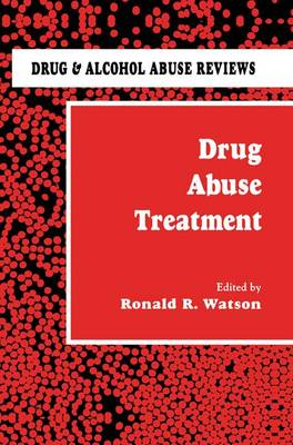 Drug Abuse Treatment - Drug and Alcohol Abuse Reviews 4 (Paperback)