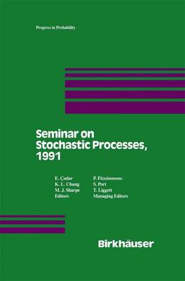 Seminar on Stochastic Processes, 1991 - Progress in Probability 29 (Paperback)