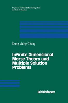 Infinite Dimensional Morse Theory and Multiple Solution Problems - Progress in Nonlinear Differential Equations and Their Applications 6 (Paperback)