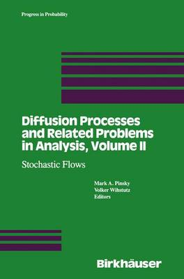 Diffusion Processes and Related Problems in Analysis, Volume II: Stochastic Flows - Progress in Probability 27 (Paperback)