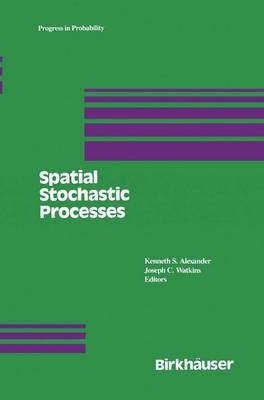 Spatial Stochastic Processes: A Festschrift in Honor of Ted Harris on his Seventieth Birthday - Progress in Probability 19 (Paperback)