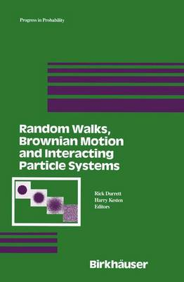 Random Walks, Brownian Motion, and Interacting Particle Systems: A Festschrift in Honor of Frank Spitzer - Progress in Probability 28 (Paperback)