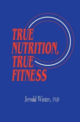 True Nutrition, True Fitness (Paperback)