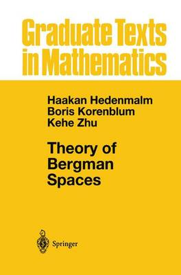 Theory of Bergman Spaces - Graduate Texts in Mathematics 199 (Paperback)