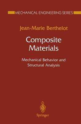 Composite Materials: Mechanical Behavior and Structural Analysis - Mechanical Engineering Series (Paperback)