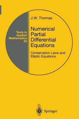 Numerical Partial Differential Equations: Conservation Laws and Elliptic Equations - Texts in Applied Mathematics 33 (Paperback)