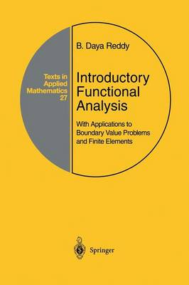 Introductory Functional Analysis: With Applications to Boundary Value Problems and Finite Elements - Texts in Applied Mathematics 27 (Paperback)