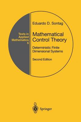 Mathematical Control Theory: Deterministic Finite Dimensional Systems - Texts in Applied Mathematics 6 (Paperback)