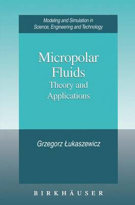 Micropolar Fluids: Theory and Applications - Modeling and Simulation in Science, Engineering and Technology (Paperback)