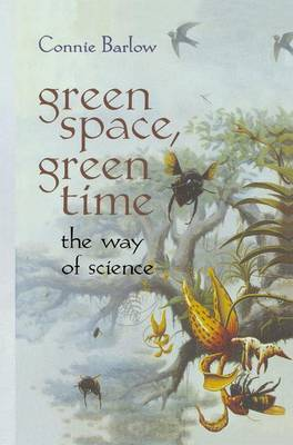 Green Space, Green Time: The Way of Science (Paperback)