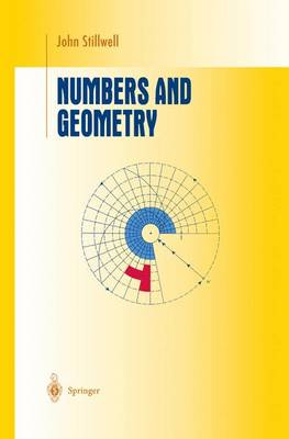 Numbers and Geometry - Undergraduate Texts in Mathematics (Paperback)