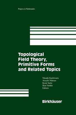 Topological Field Theory, Primitive Forms and Related Topics - Progress in Mathematics 160 (Paperback)