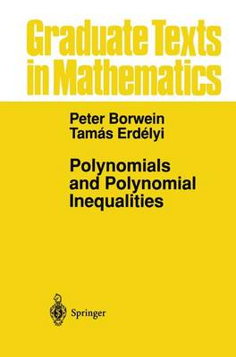 Polynomials and Polynomial Inequalities - Graduate Texts in Mathematics 161 (Paperback)