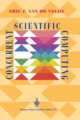 Concurrent Scientific Computing - Texts in Applied Mathematics 16 (Paperback)