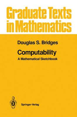 Computability: A Mathematical Sketchbook - Graduate Texts in Mathematics 146 (Paperback)