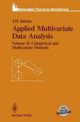 Applied Multivariate Data Analysis: Volume II: Categorical and Multivariate Methods - Springer Texts in Statistics (Paperback)