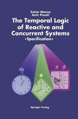The Temporal Logic of Reactive and Concurrent Systems: Specification (Paperback)