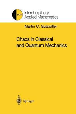 Chaos in Classical and Quantum Mechanics - Interdisciplinary Applied Mathematics 1 (Paperback)