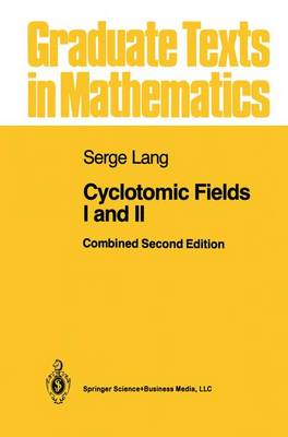 Cyclotomic Fields I and II - Graduate Texts in Mathematics 121 (Paperback)