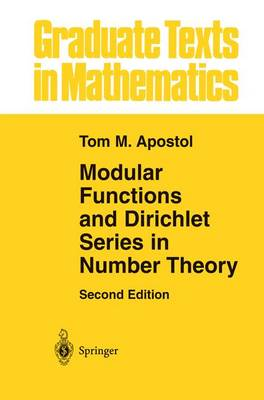 Modular Functions and Dirichlet Series in Number Theory - Graduate Texts in Mathematics 41 (Paperback)