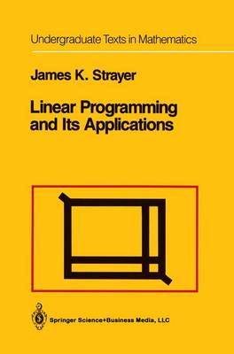 Linear Programming and Its Applications - Undergraduate Texts in Mathematics (Paperback)
