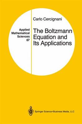 The Boltzmann Equation and Its Applications - Applied Mathematical Sciences 67 (Paperback)