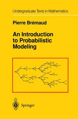An Introduction to Probabilistic Modeling - Undergraduate Texts in Mathematics (Paperback)