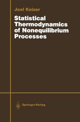 Statistical Thermodynamics of Nonequilibrium Processes (Paperback)