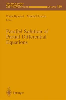 Parallel Solution of Partial Differential Equations - The IMA Volumes in Mathematics and its Applications 120 (Paperback)