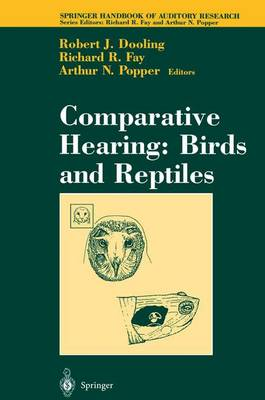 Comparative Hearing: Birds and Reptiles - Springer Handbook of Auditory Research 13 (Paperback)