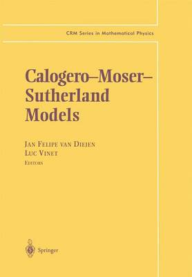 Calogero-Moser- Sutherland Models - CRM Series in Mathematical Physics (Paperback)
