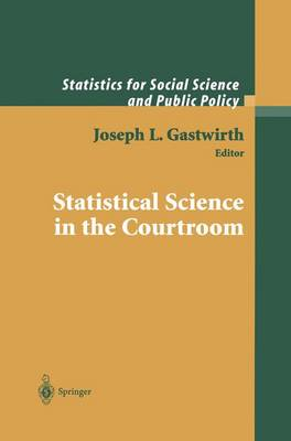 Statistical Science in the Courtroom - Statistics for Social and Behavioral Sciences (Paperback)