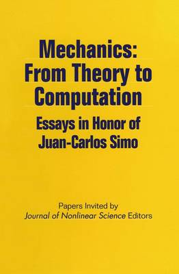 Mechanics: From Theory to Computation: Essays in Honor of Juan-Carlos Simo (Paperback)