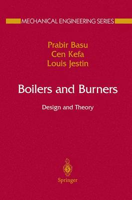Boilers and Burners: Design and Theory - Mechanical Engineering Series (Paperback)