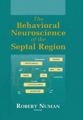 The Behavioral Neuroscience of the Septal Region (Paperback)