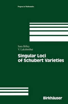 Singular Loci of Schubert Varieties - Progress in Mathematics 182 (Paperback)