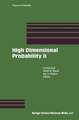 High Dimensional Probability II - Progress in Probability 47 (Paperback)