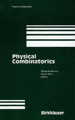 Physical Combinatorics - Progress in Mathematics 191 (Paperback)