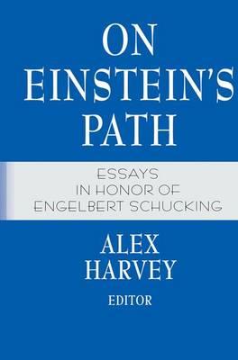 On Einstein's Path: Essays in Honor of Engelbert Schucking (Paperback)