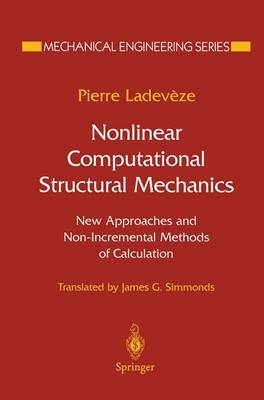 Nonlinear Computational Structural Mechanics: New Approaches and Non-Incremental Methods of Calculation - Mechanical Engineering Series (Paperback)