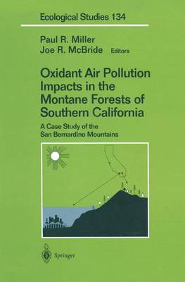Oxidant Air Pollution Impacts in the Montane Forests of Southern California: A Case Study of the San Bernardino Mountains - Ecological Studies 134 (Paperback)