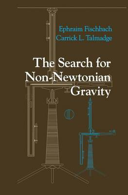 The Search for Non-Newtonian Gravity (Paperback)