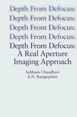 Depth From Defocus: A Real Aperture Imaging Approach (Paperback)