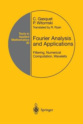 Fourier Analysis and Applications: Filtering, Numerical Computation, Wavelets - Texts in Applied Mathematics 30 (Paperback)