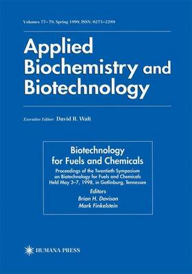 Twentieth Symposium on Biotechnology for Fuels and Chemicals: Presented as Volumes 77-79 of Applied Biochemistry and Biotechnology Proceedings of the Twentieth Symposium on Biotechnology for Fuels and Chemicals Held May 3-7, 1998, Gatlinburg, Tennesee - ABAB Symposium (Paperback)