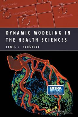 Dynamic Modeling in the Health Sciences - Modeling Dynamic Systems (Paperback)